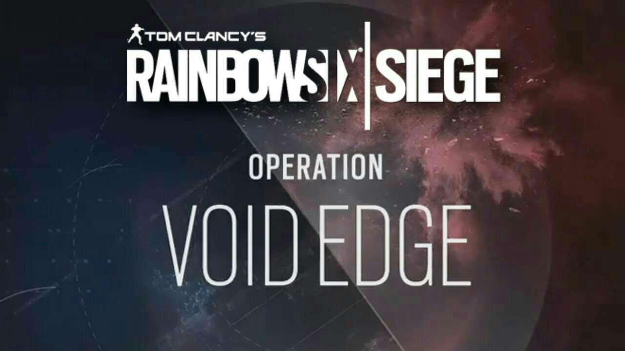 Rainbow Six Siege: Void Edge