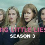 Big Little Lies Season 3 Release Date release date