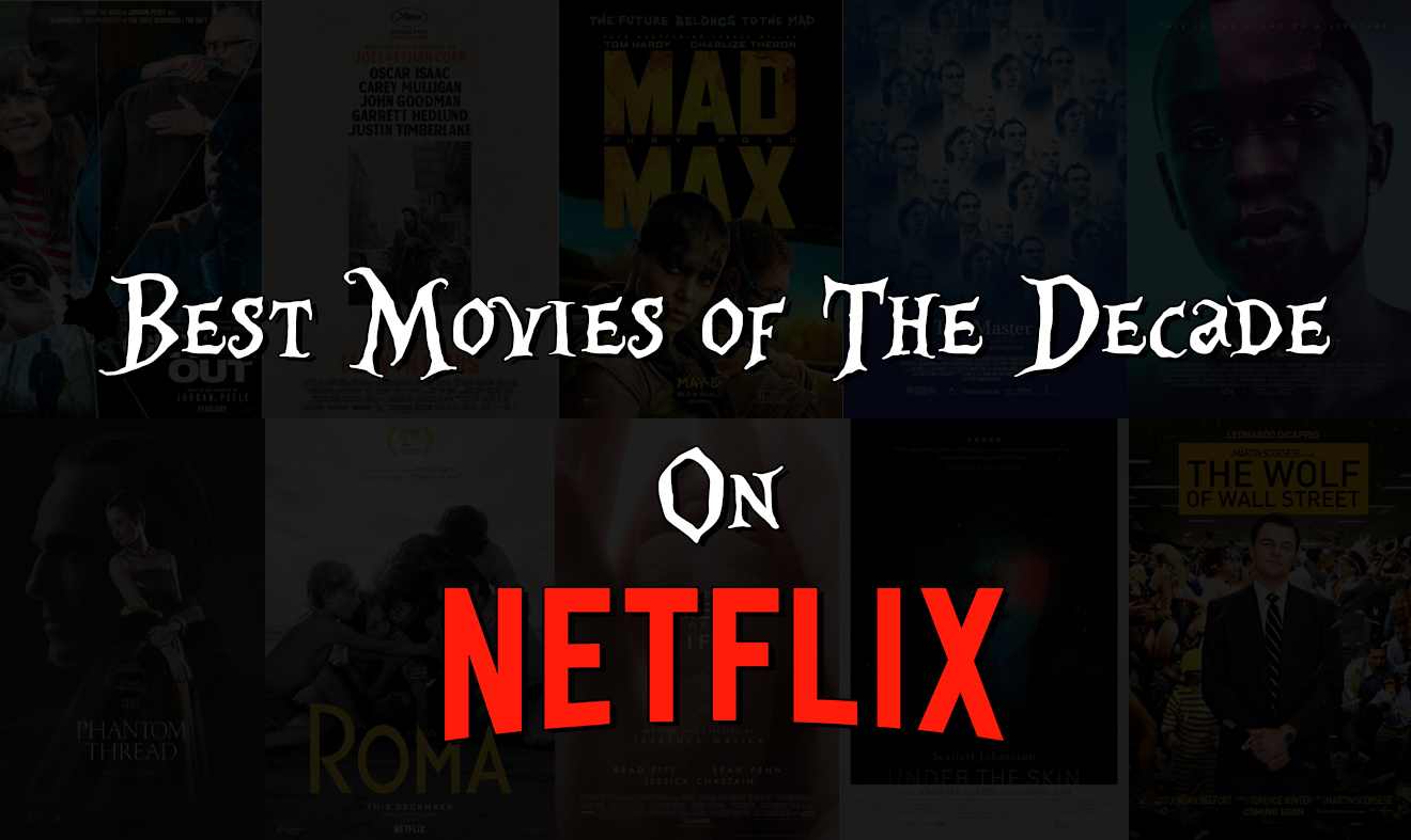 Best Movies Of The Decade On Netflix