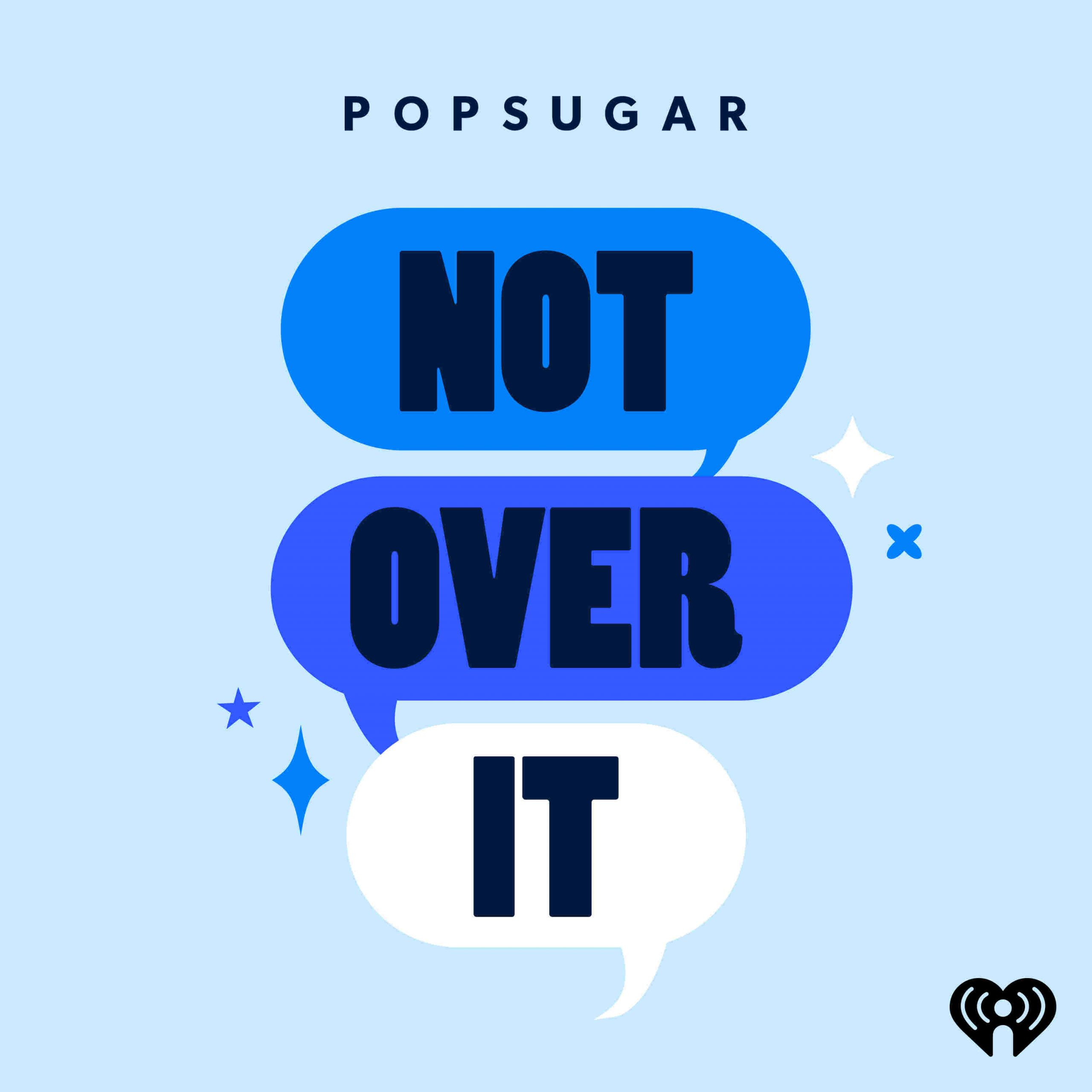 Not Over It! Podcast