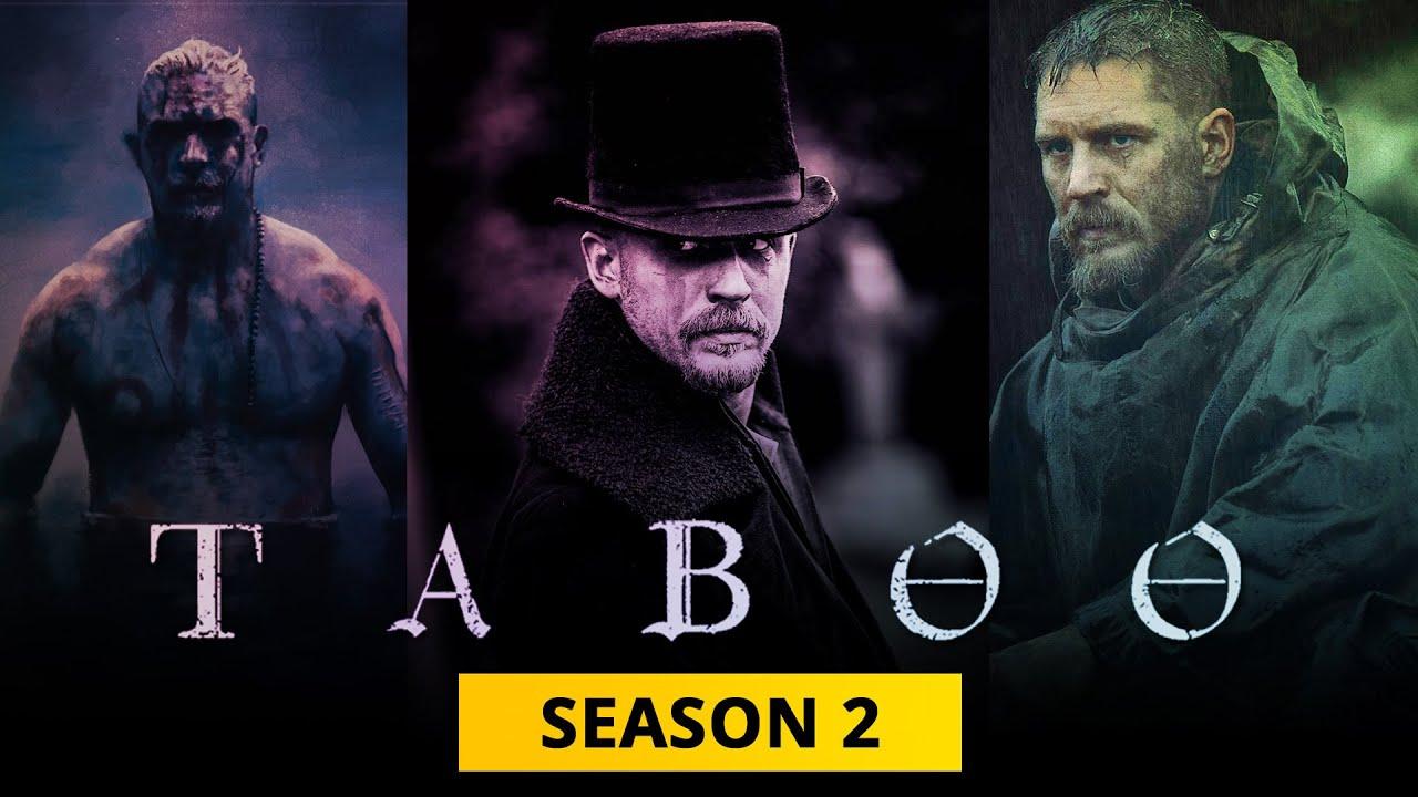 Preview And Renewal Status: Taboo Season 2