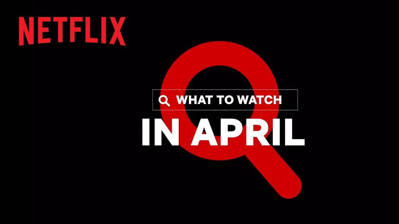 Netflix April 2021