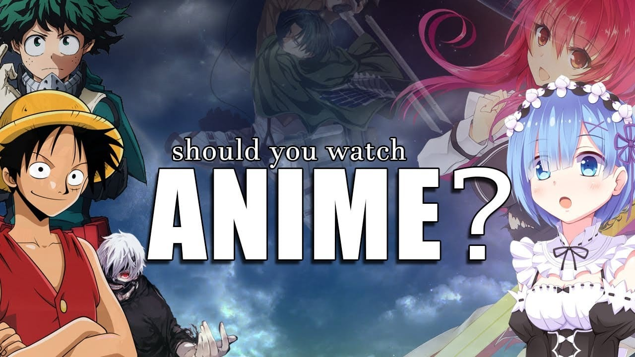 Why Should You Watch Anime?