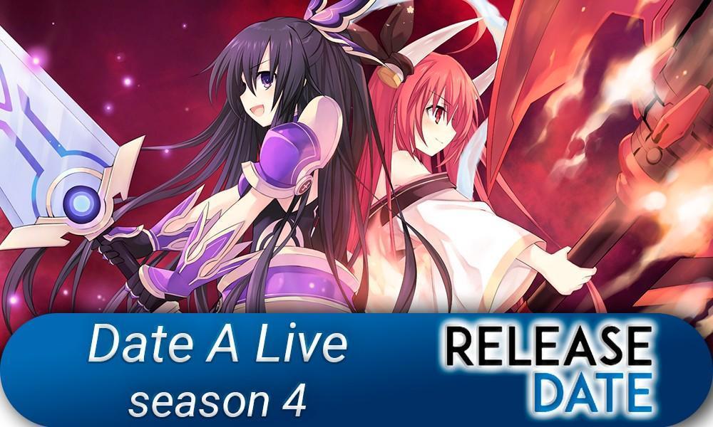 Date A Live Season 4: release date