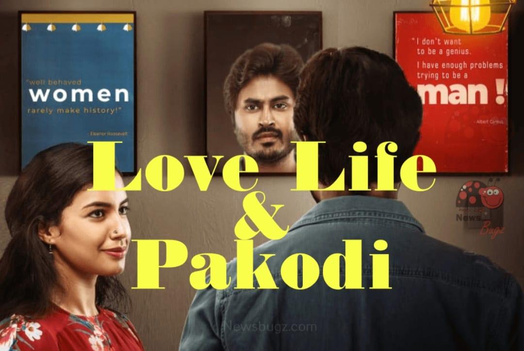 Love, Life & Pakodi Review
