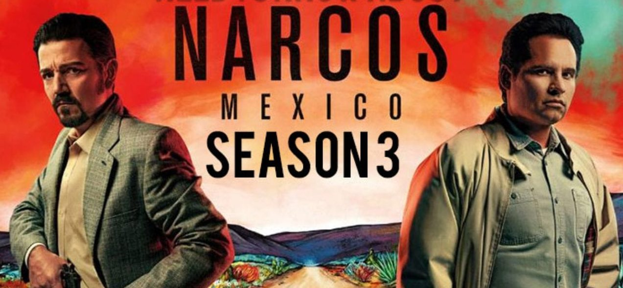 Narcos Mexico Season 3 Filming: Is It Finished Yet?