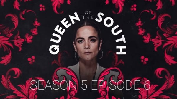 Queen of the South Season 5 Episode 6 Release Date