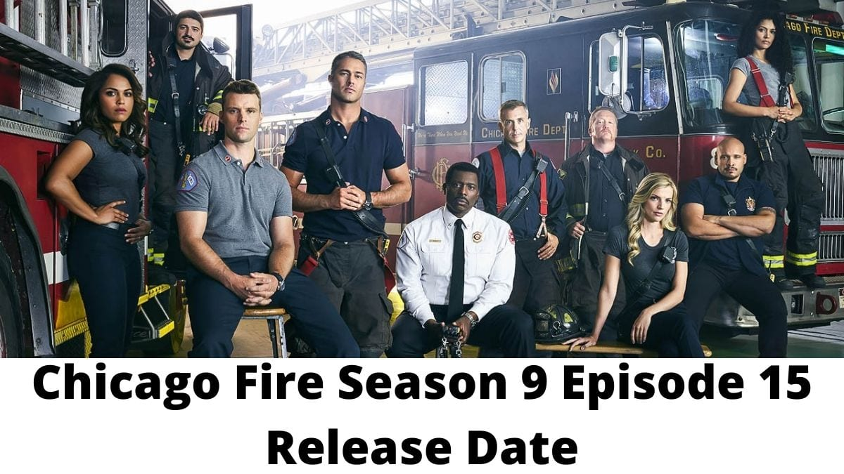 chicago-fire-season-9-episode-15-release-date-609bd423898bc-1620825123