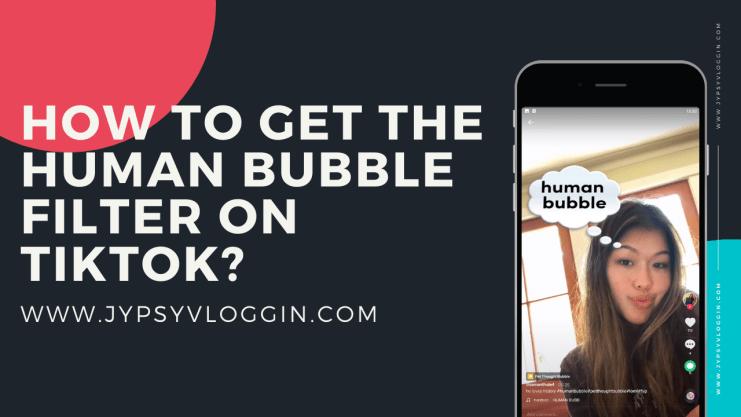 TikTok Human Bubble