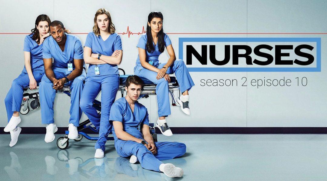 Nurses Season 2 Episode 10 Release date