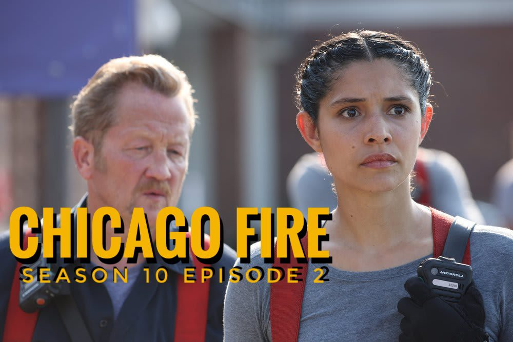 Chicago Fire Season 10 Episode 2 Release date