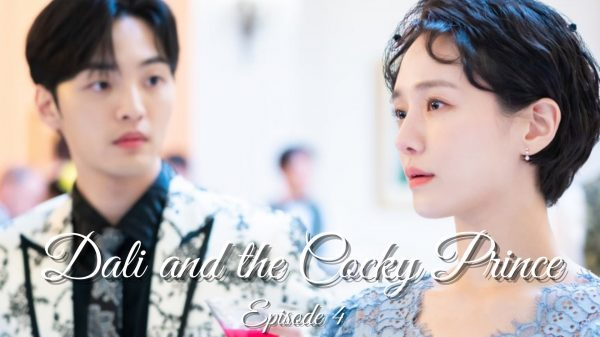 Dali And The Cocky Prince Episode 4