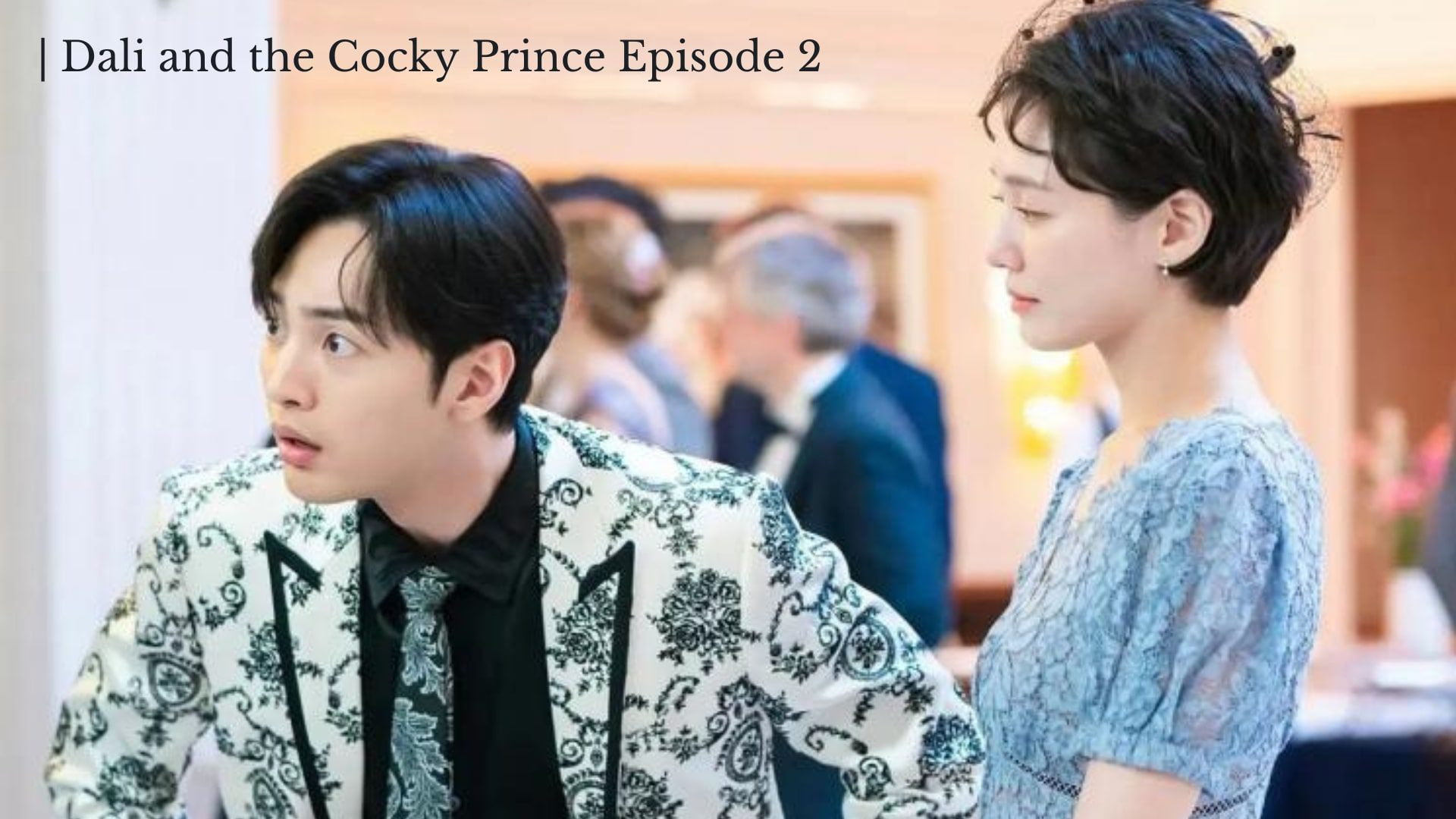 Dali And The Cocky Prince Episode 2