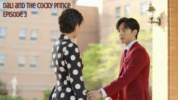 Dali And The Cocky Prince Episode 3