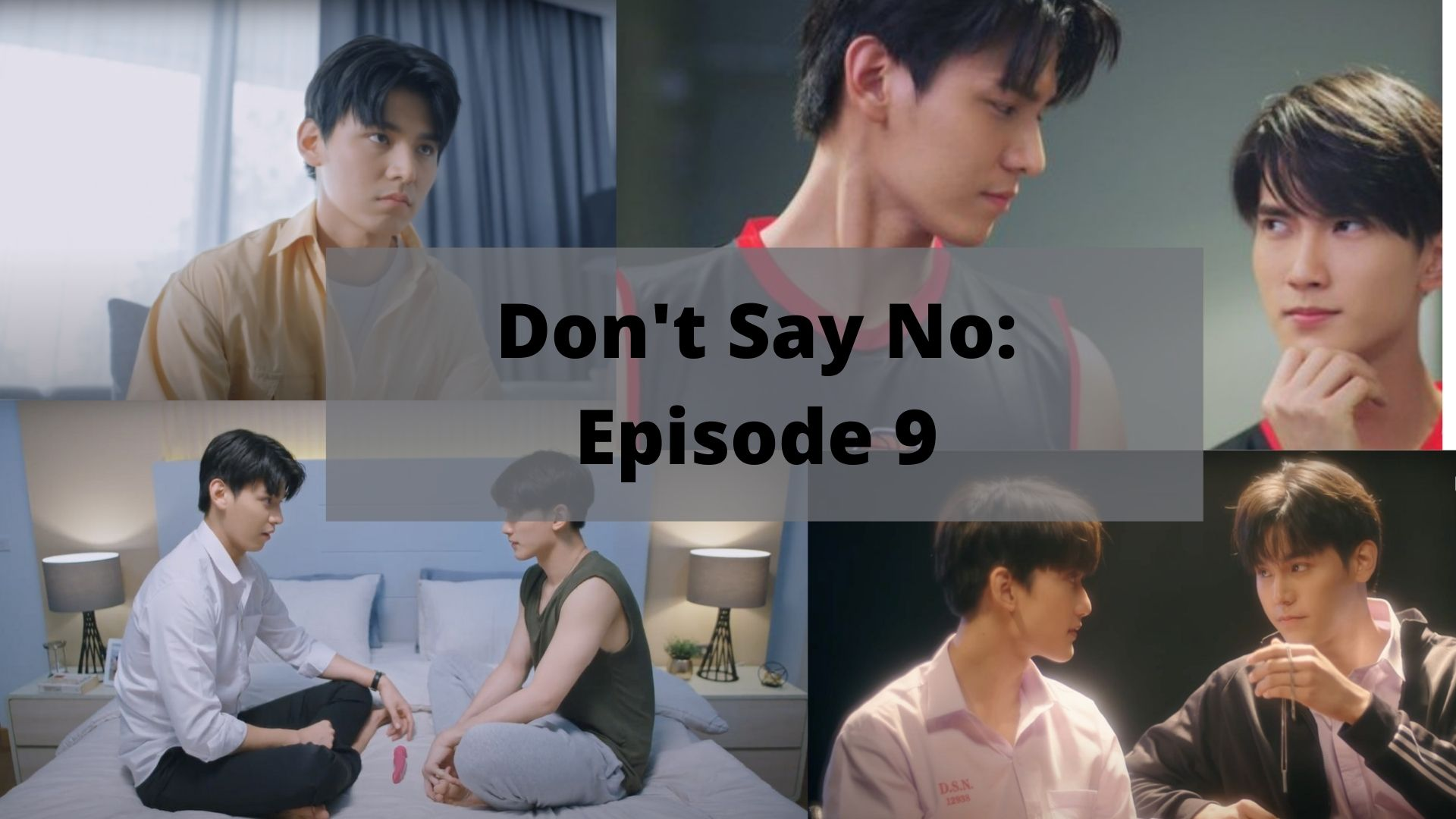 Don't Say No Episode 9: Everything You Need to Know!