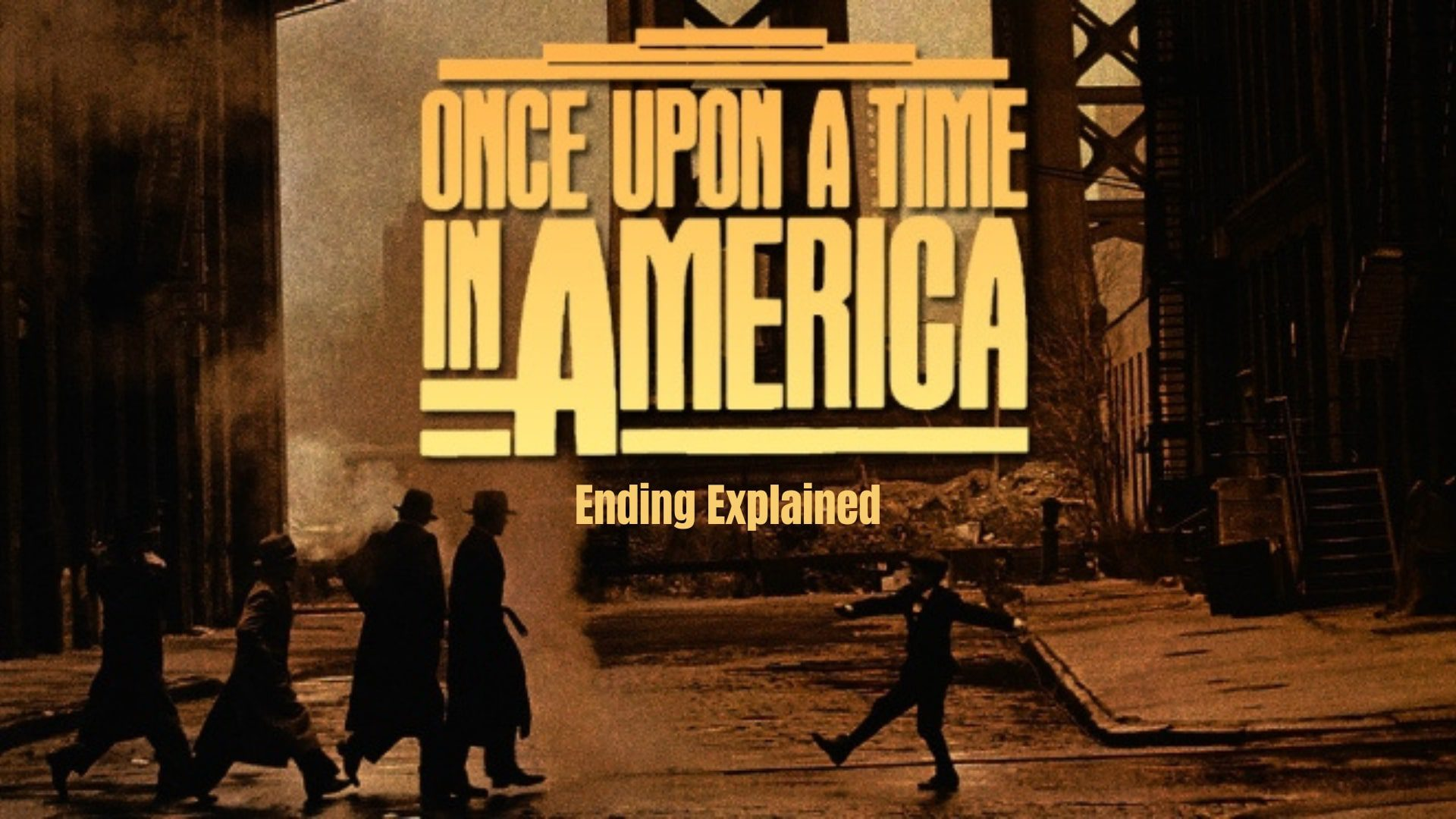 Once Upon A Time In America Ending Explained