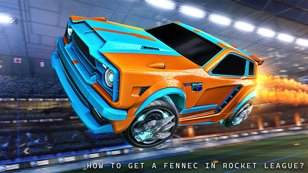 How To Get A Fennec in Rocket League?