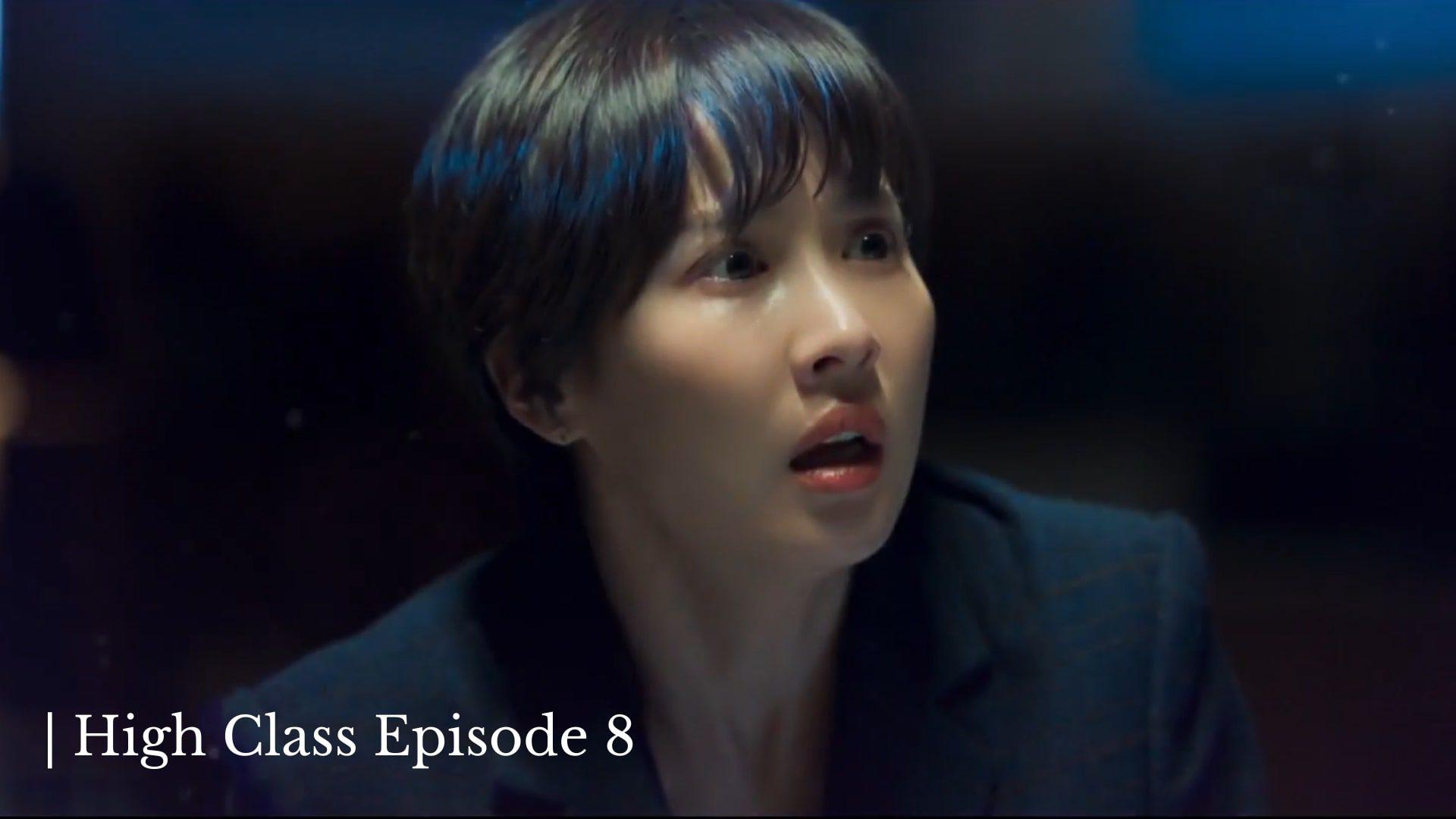 High Class Episode 8
