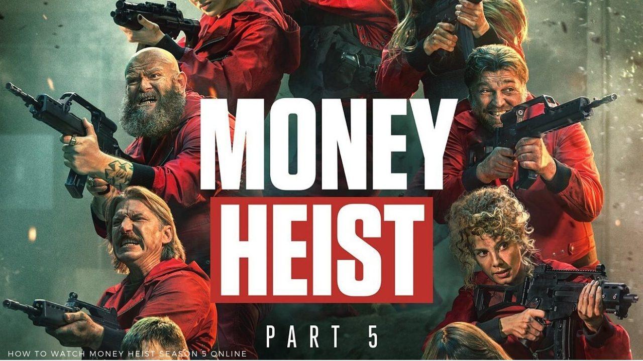 How To Watch Money Heist Season 5 Online