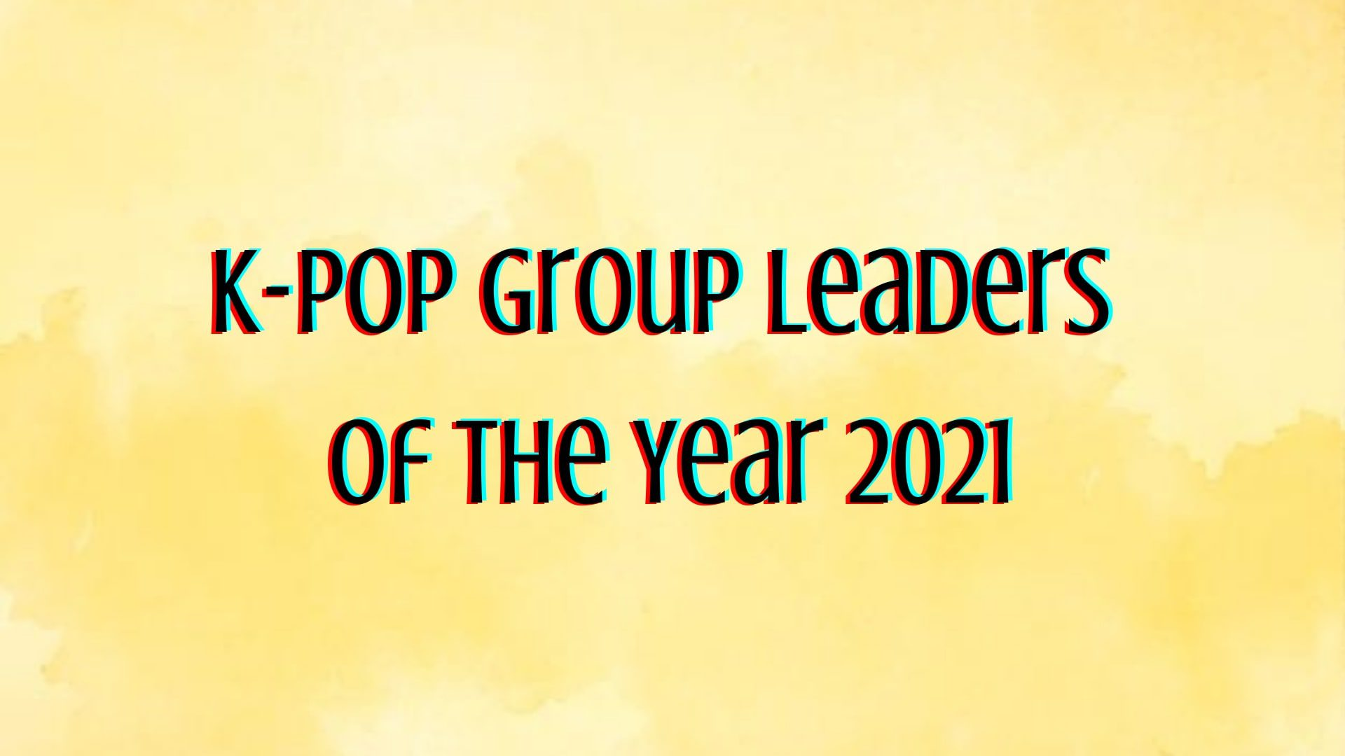 K-Pop Group Leaders Of The Year 2021