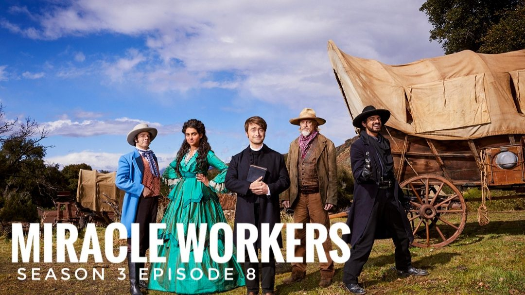 Miracle Workers season 3 episode 8 release date