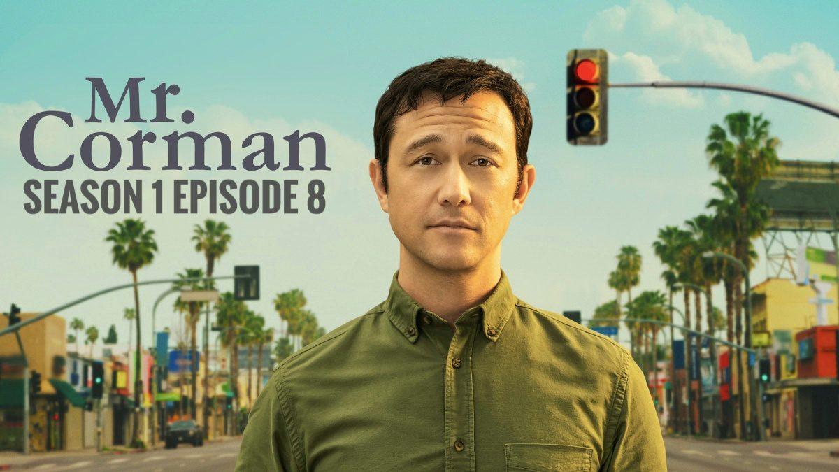 Mr. Corman season 1 episode 8 release date