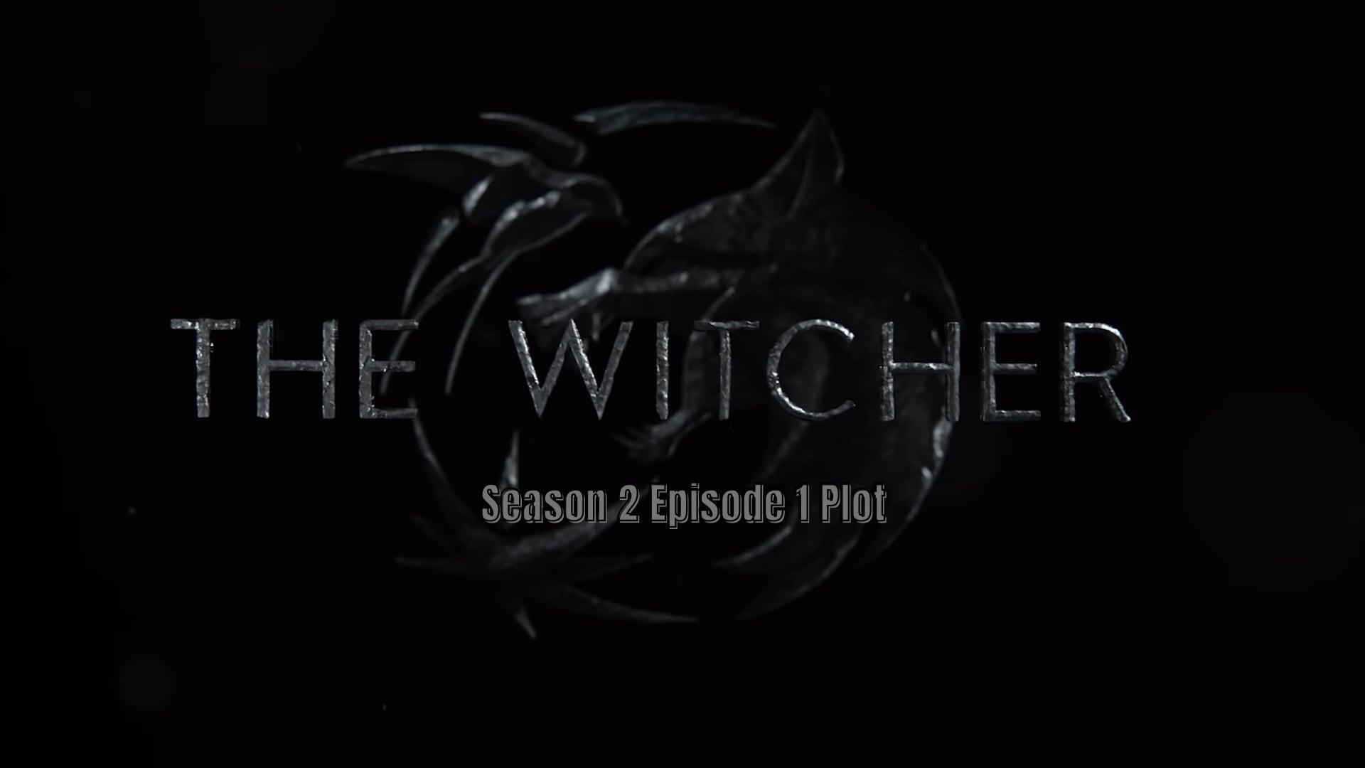 The Witcher Season 2 Episode 1 Plot