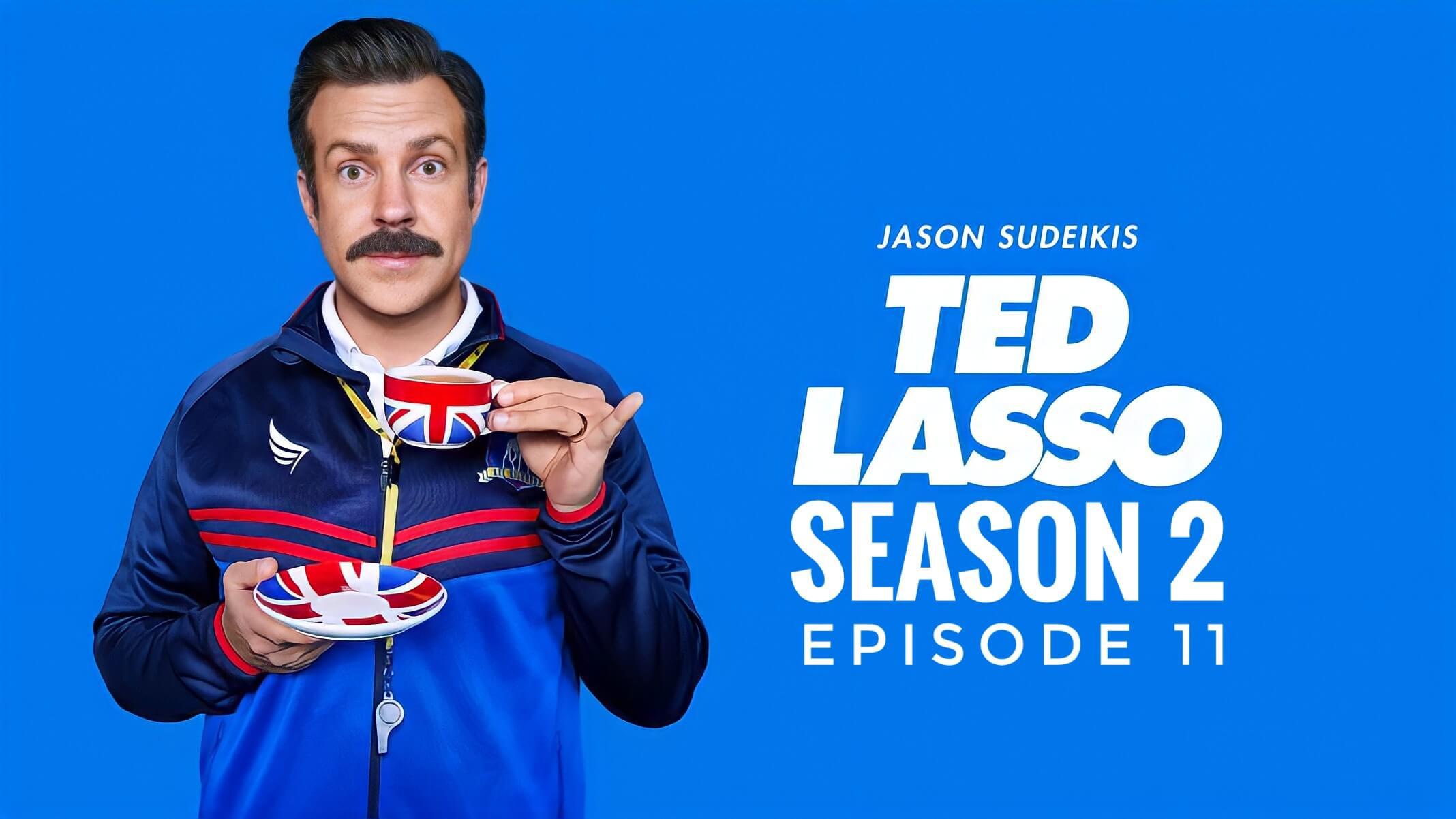 Ted Lasso season 2 episode 11 release date