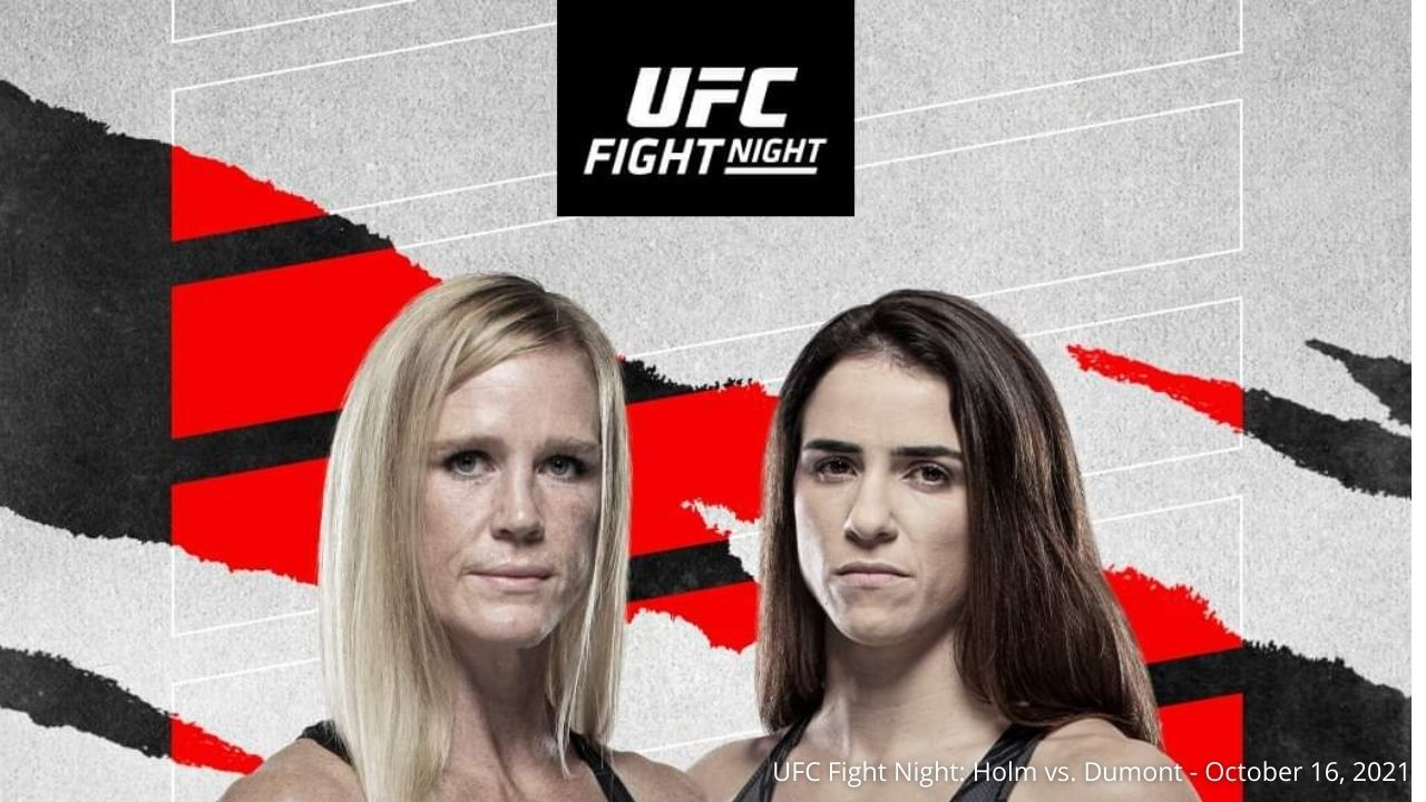Matches Scheduled For UFC Fight Night Holm vs. Dumont In October Of 2021