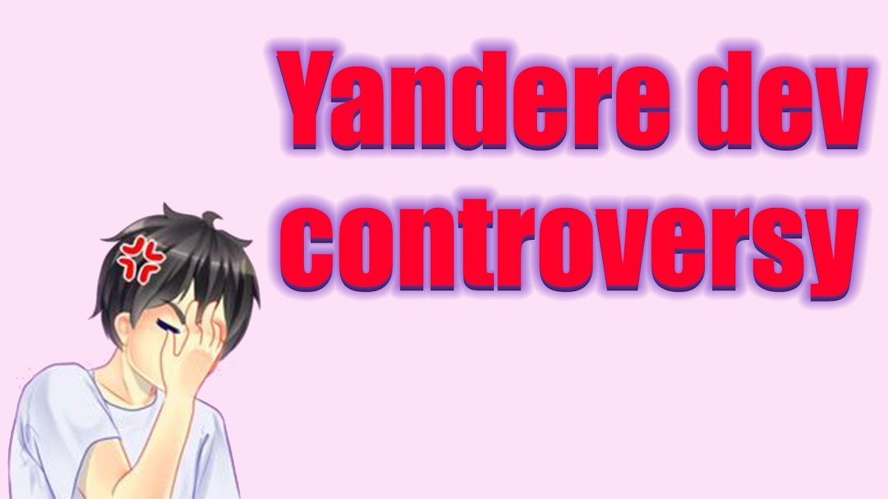 Yanderedev Controversy: What Is All The Chaos About?