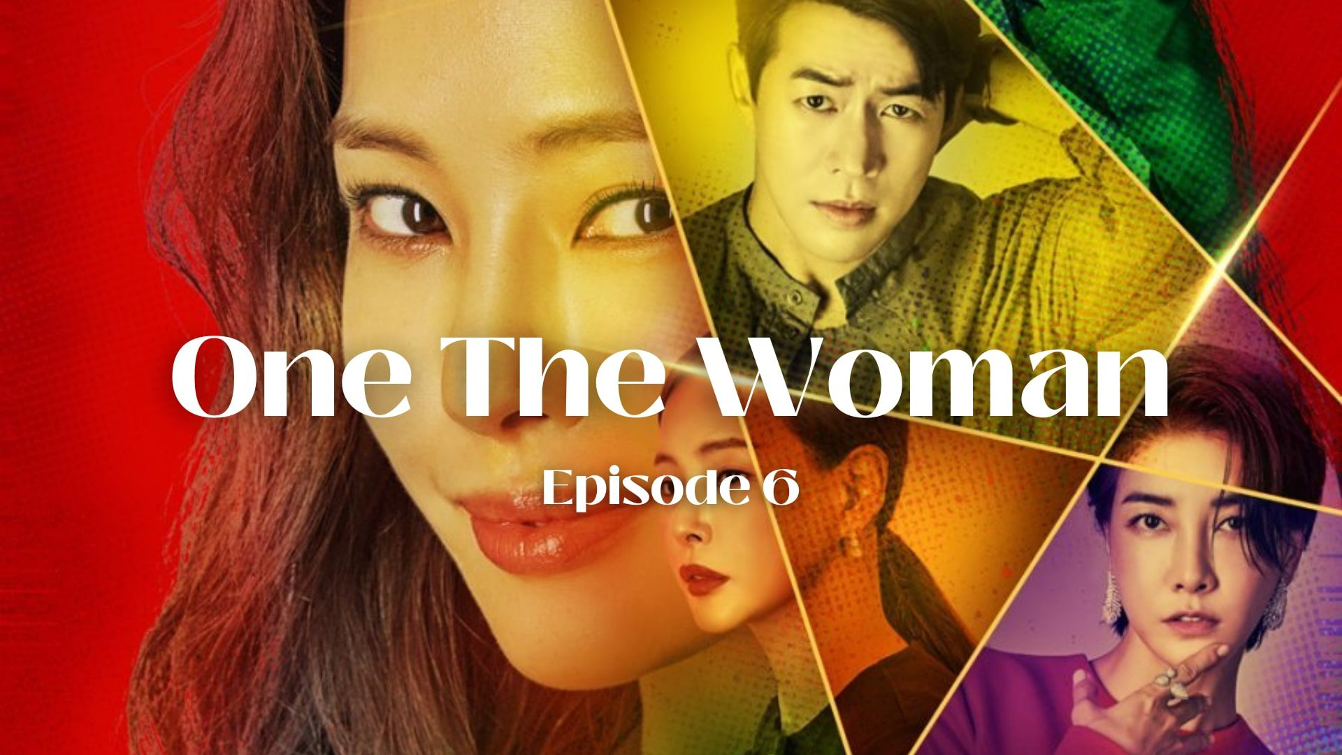 One The Woman Episode 6