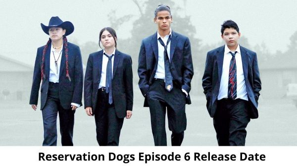Reservation Dogs Season 1 Episode 6: Release Date & Preview