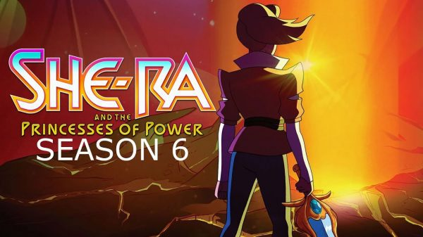 She-Ra And The Princesses Of Power Season 6: When Will It Happen?