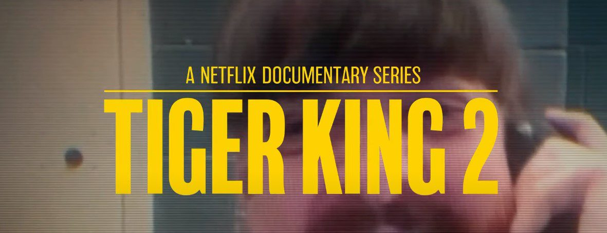 When is Tiger King 2 Coming Out?