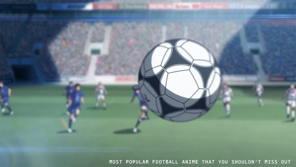 most popular football anime