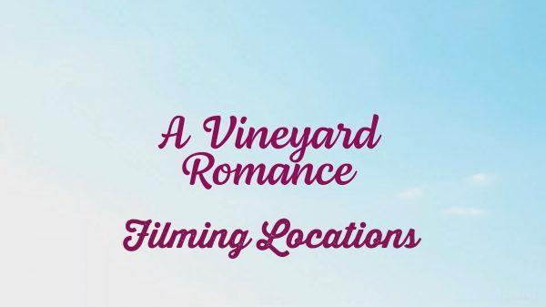'A Vineyard Romance' Filming Location