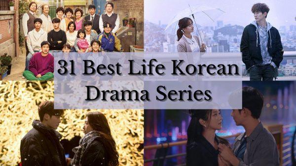 31 Best Life Korean Drama Series to Watch