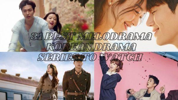 31 Best Melodrama Korean Drama Series to watch