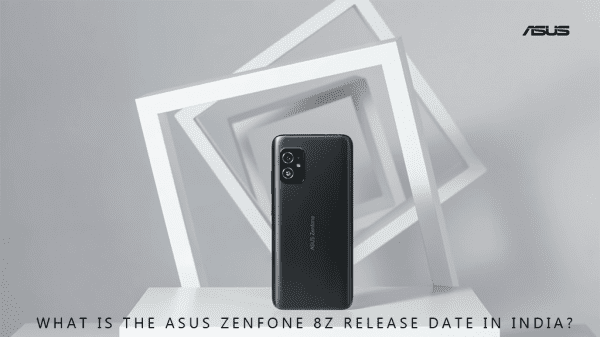 Asus 8Z Release Date in India