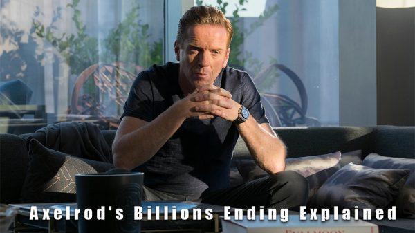 Axelrod's Billions Ending Explained