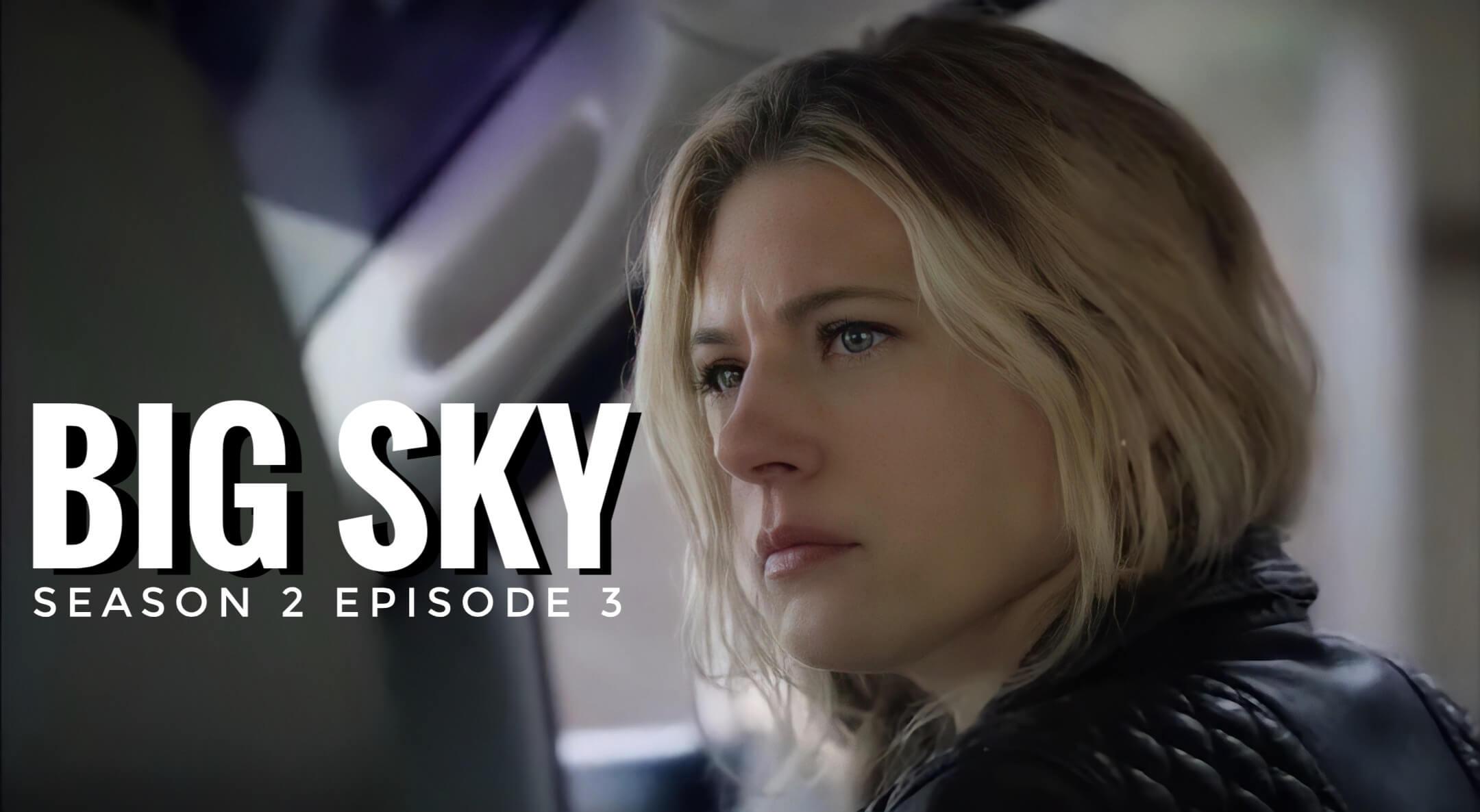 Big sky season 2 episode 3 release date