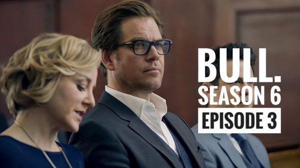 Bull season 6 episode 3 Release Date