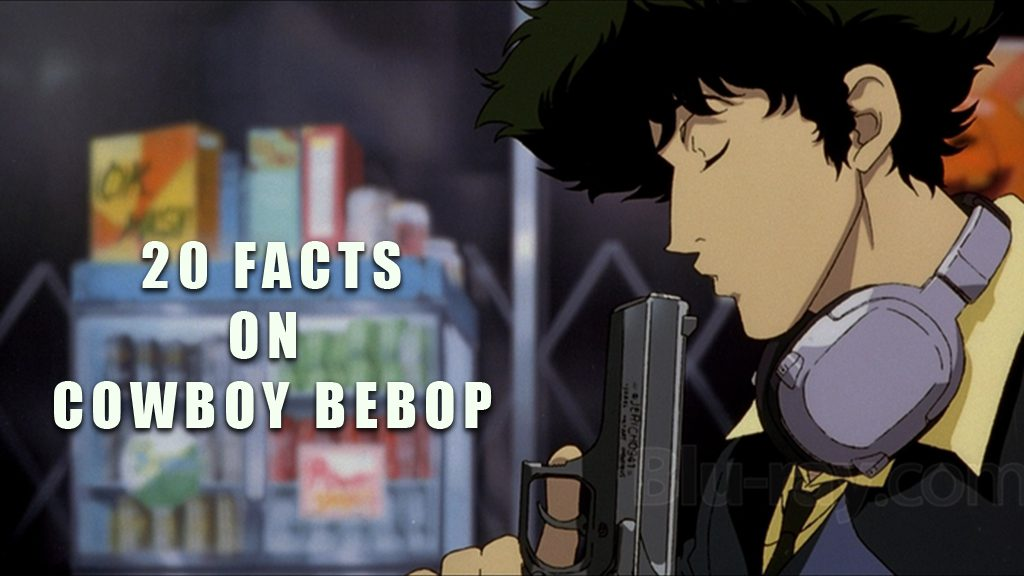 Cowboy Bebop Facts