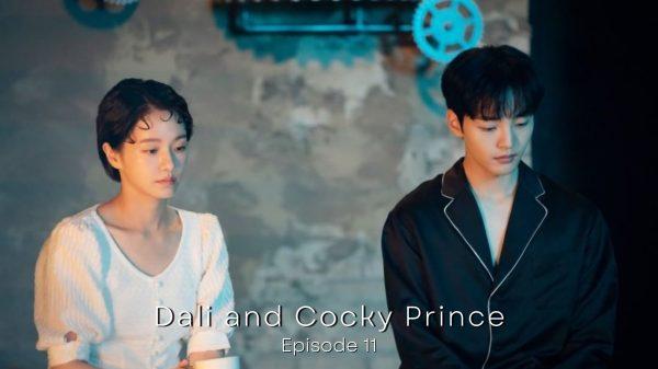 Dali And Cocky Prince Episode 11