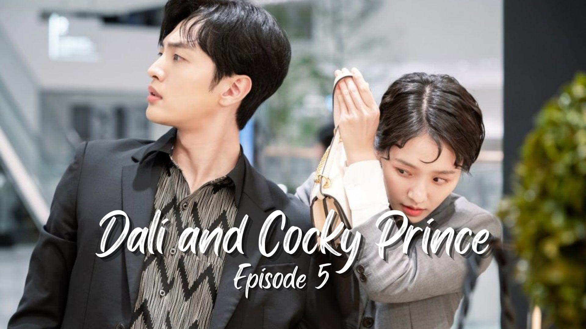 Dali And Cocky Prince Episode 5