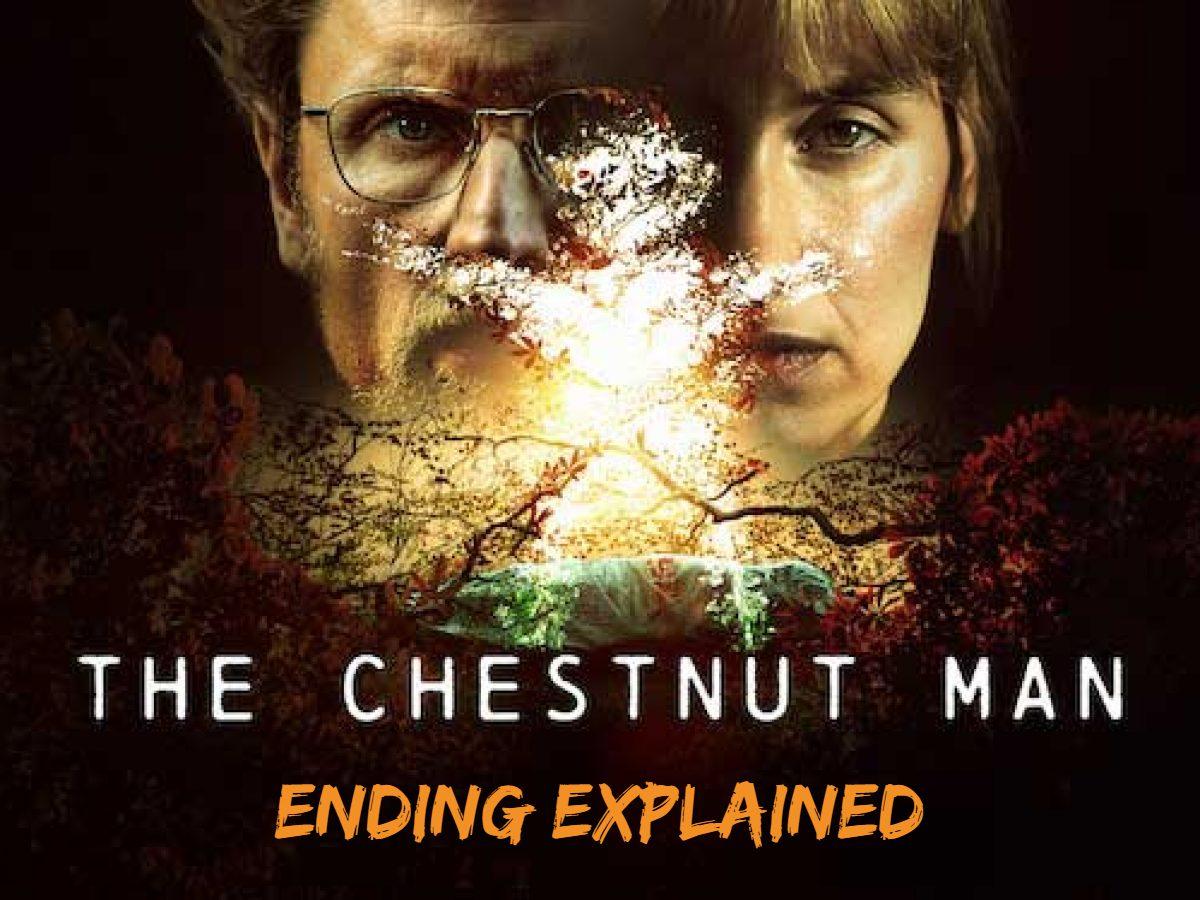 The Chestnut Man Ending Explained