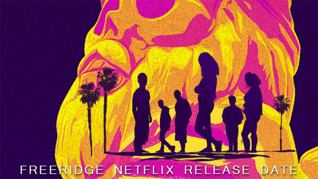 Freeridge Netflix Release Date