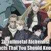 Fullmetal Alchemist Facts