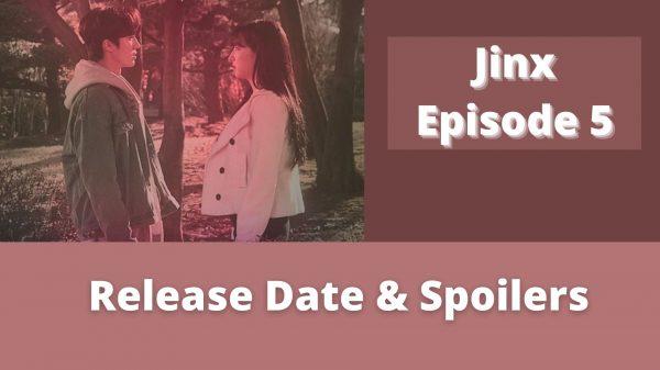 Jinx Episode 5: Release Date & Spoilers