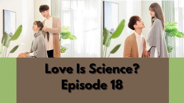 Love Is Science? Episode 18: Release Date & Recap